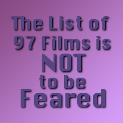 The List of Films is NOT to be Feared