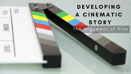 Developing A Cinematic Story